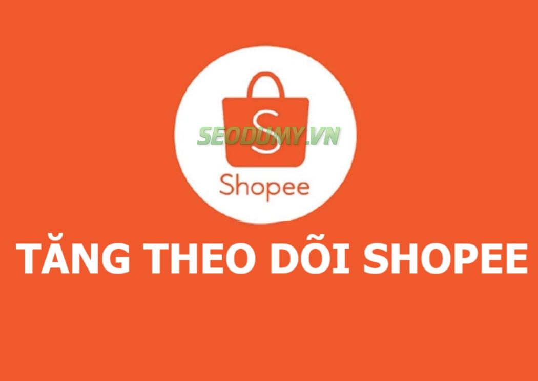 Tăng Theo Dõi Shop (250đ)