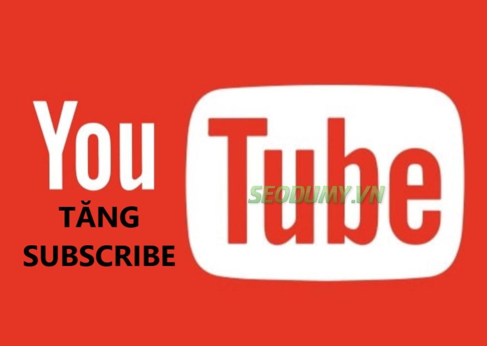 Dịch vụ tăng subscribe kênh youtube giá rẻ chất lượng cao